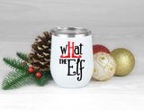 What the Elf Insulated Metal Wine Cup - J and D Gifts