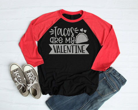 Tacos are my Valentine Tee or Raglan - J and D Gifts