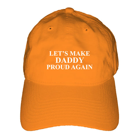 Make Daddy Proud Hat
