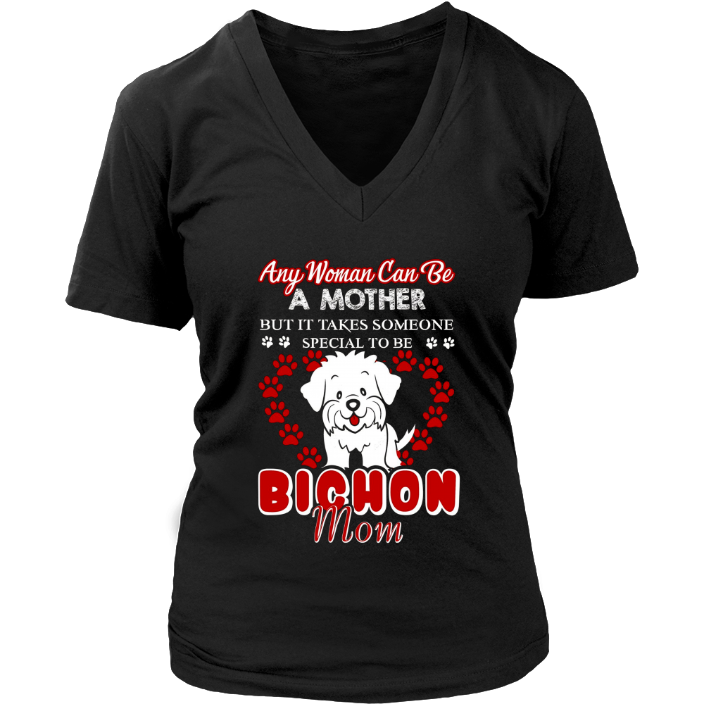 Any Woman Can Be A Mother But It Takes Someone Special To Be A Bichon Mom
