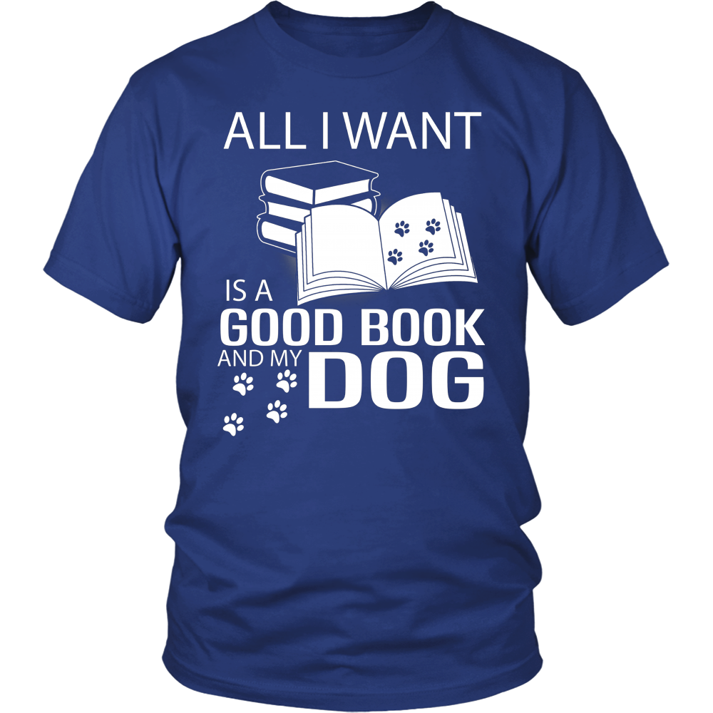 All I Want Is A Good Book And My Dog