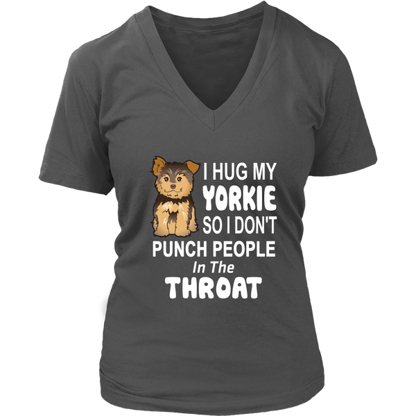 I Hug My Yorkie So I Don't Punch People In The Throat