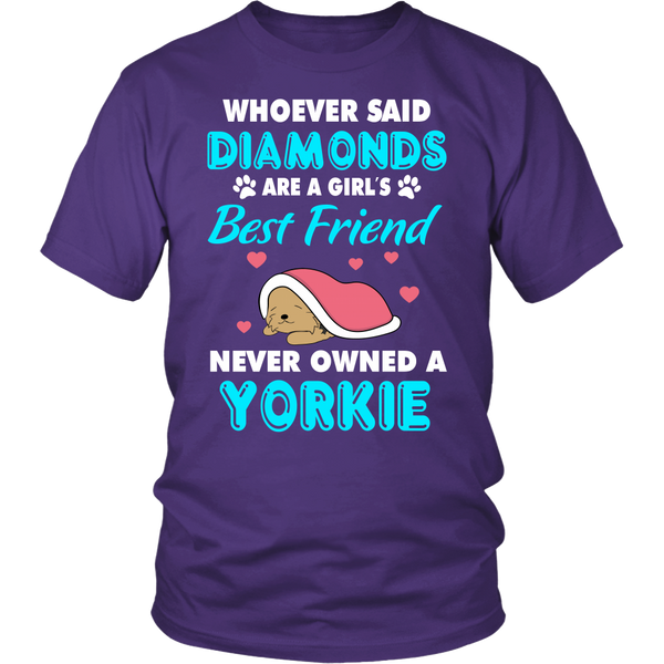 Whoever Said Diamonds Are A Girl Best Friend Never Owned A Yorkie