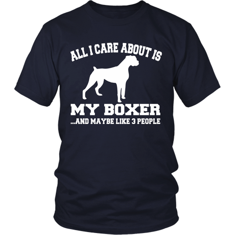 All I Care About is My Boxer And Like Maybe 3 People