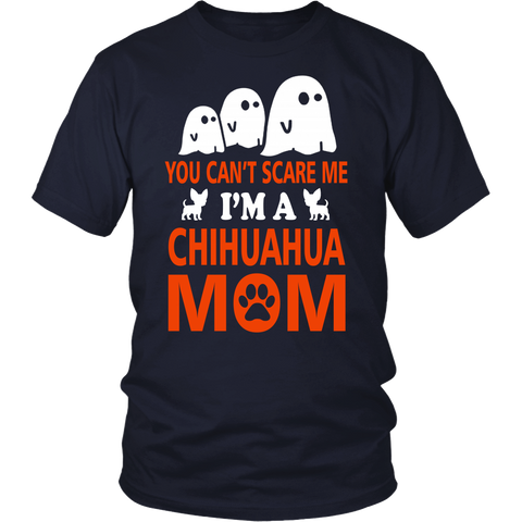 You Can't Scare Me Im A Chihuahua Mom