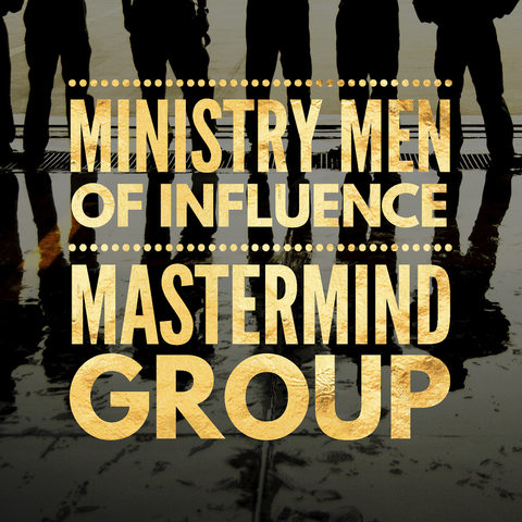 Ministry Men of Influence Mastermind Group