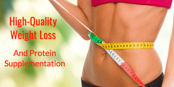 Protein Supplementation in High-Quality Weight Loss and Caloric Restriction