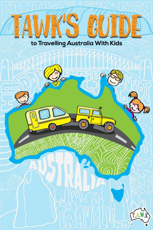 TAWK's Guide eBook to Travelling Australia With Kids
