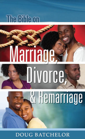 The Bible on Marriage, Divorce, and Remarriage