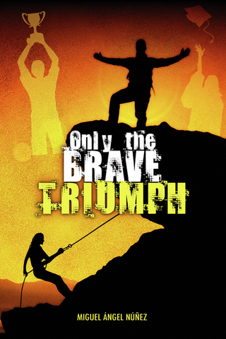 Only the Brave Triumph