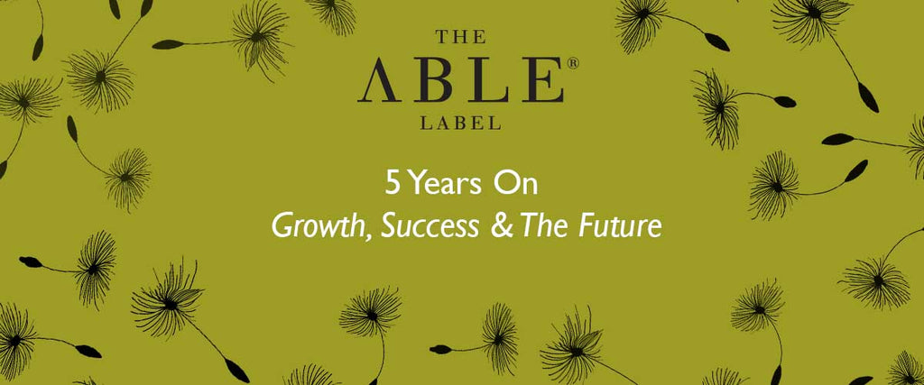 THE ABLE LABEL - 5 YEARS ON