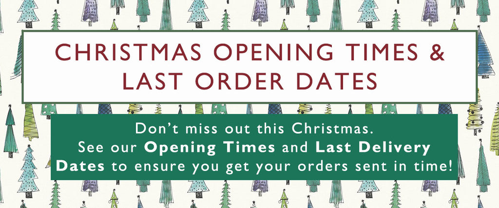 CHRISTMAS OPENING TIMES & LAST ORDER DATES