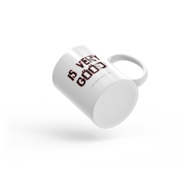 """Is Very Good"" Mug"