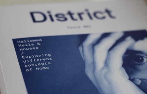 District Magazine Issue 001: Hallowed Halls & Houses
