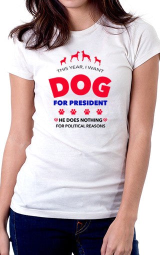 Dog For President Women's Fit T-Shirt