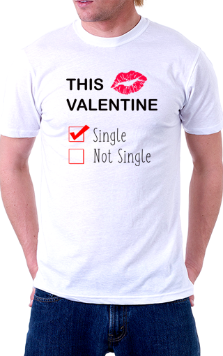 This Valentine Single Unisex T-Shirt