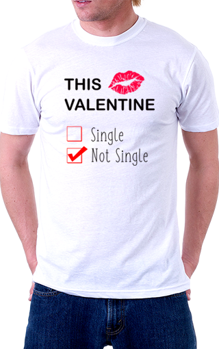 This Valentine Not Single Unisex T-Shirt