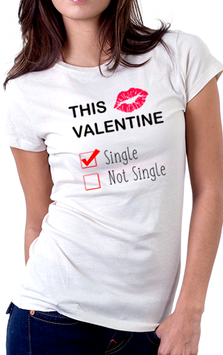 This Valentine Single Women's Fit T-Shirt
