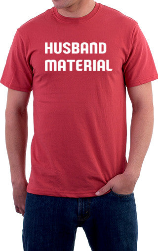 Husband Material Unisex T-Shirt