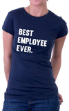 Best Employee Ever Women's Fit T-Shirt