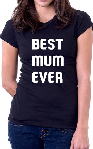Best Mum Ever Women's Fit T-Shirt