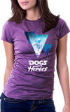 Dogs Are Heroes Women's Fit T-Shirt