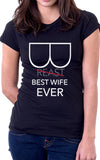 Funny Best Wife Ever Women's Fit T-Shirt