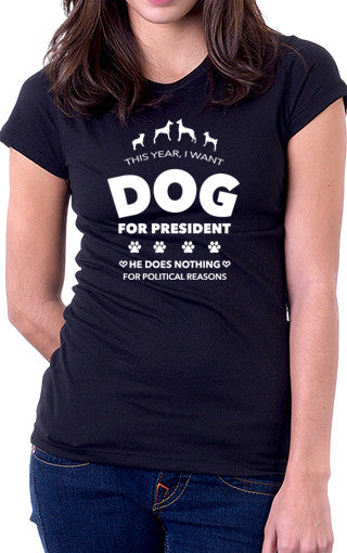 Negative Dog For President Women's Fit T-Shirt