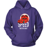 Speed Is A Lifestyle Hoodie