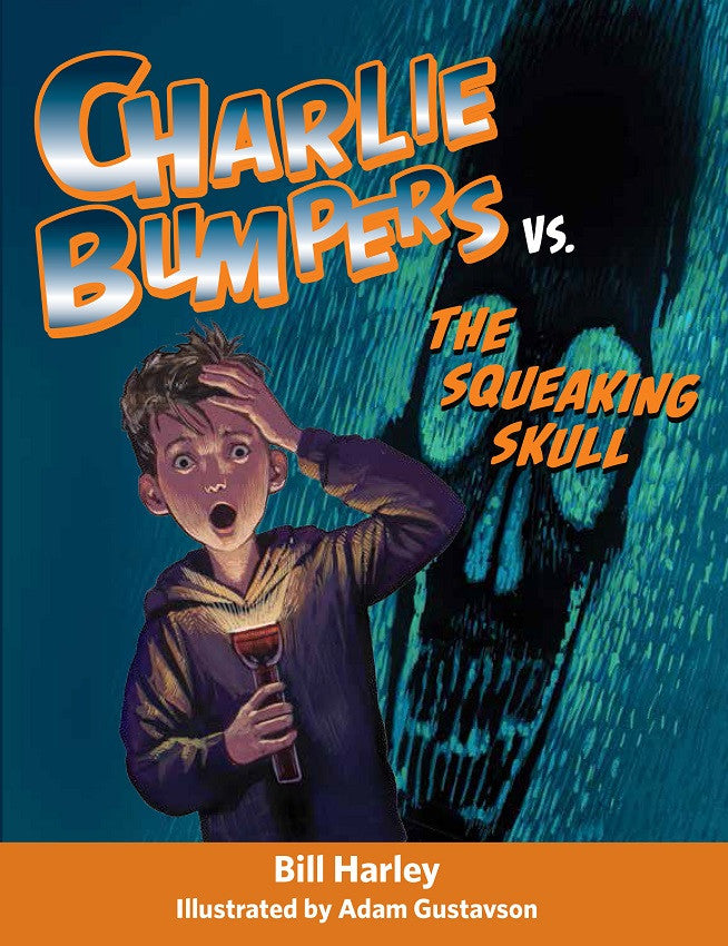 Charlie Bumpers vs. the Squeaking Skull (Book 3)