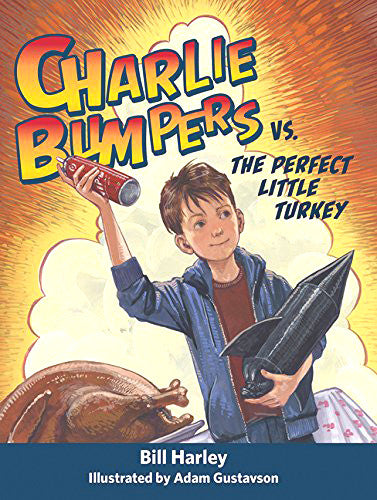 Charlie Bumpers vs. the Perfect Little Turkey (Book 4)