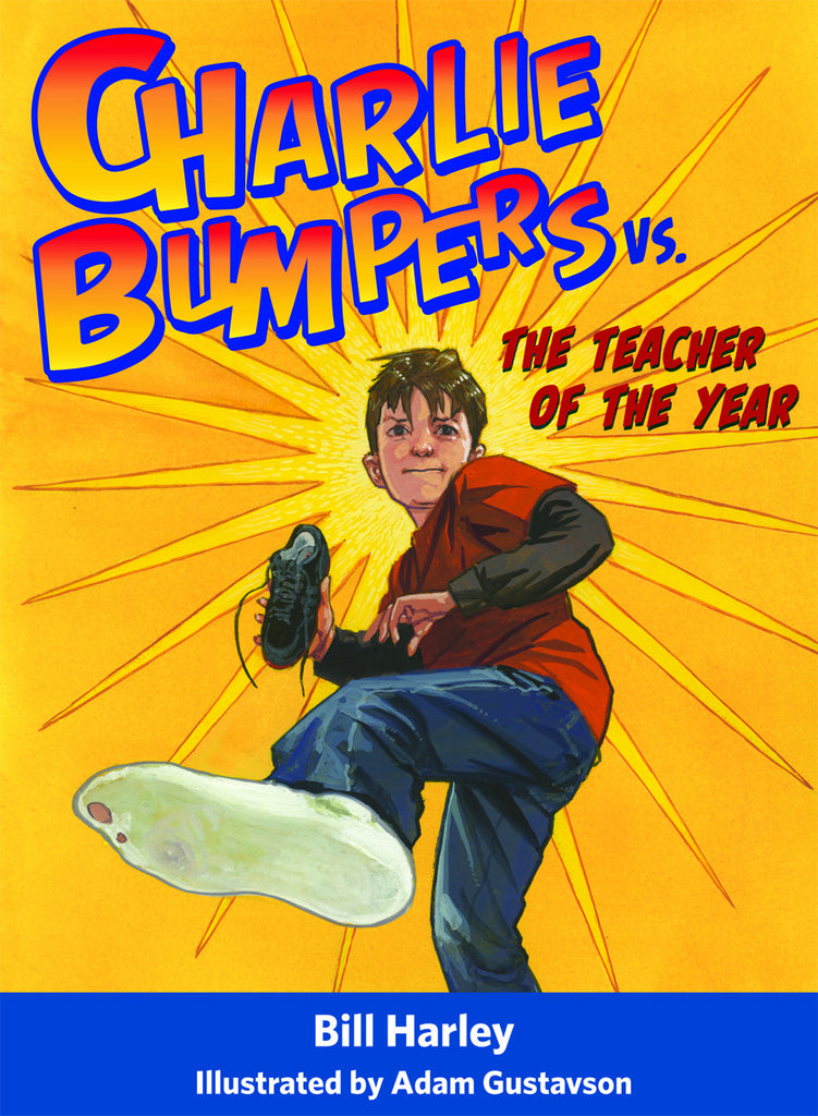 Charlie Bumpers vs. the Teacher of the Year (Book 1)