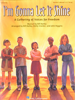 I'm Gonna Let It Shine: A Gathering of Voices for Freedom from Hal Leonard