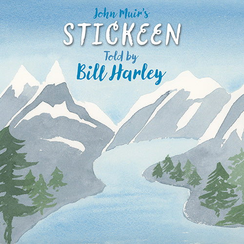 John Muir's Stickeen told by Bill Harley