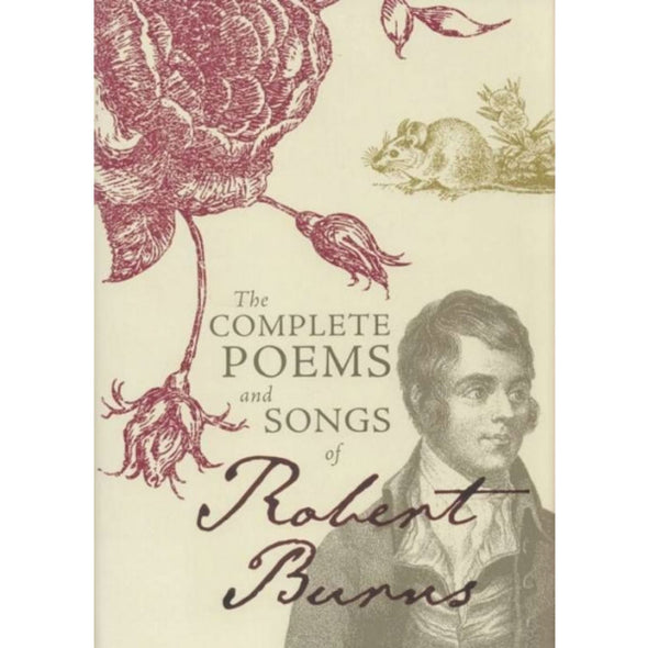 Complete Poems and Songs of Robert Burns, The