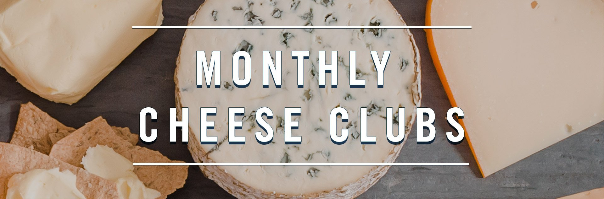 Monthly Cheese Clubs