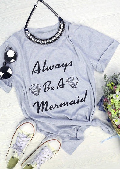 ALWAYS BE A MERMAID Print T-Shirt