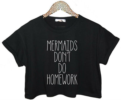 MERMAIDS DON'T DO HOMEWORK Graphic Tee