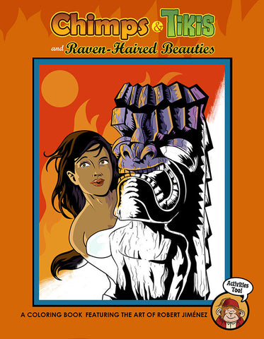 Chimps & Tikis And Raven-Haired Beauties Adult Coloring Book