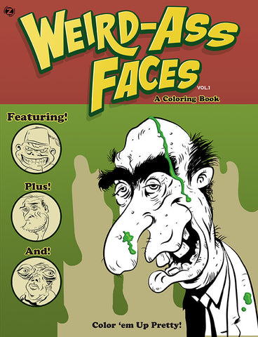Weird-Ass Faces Coloring Book