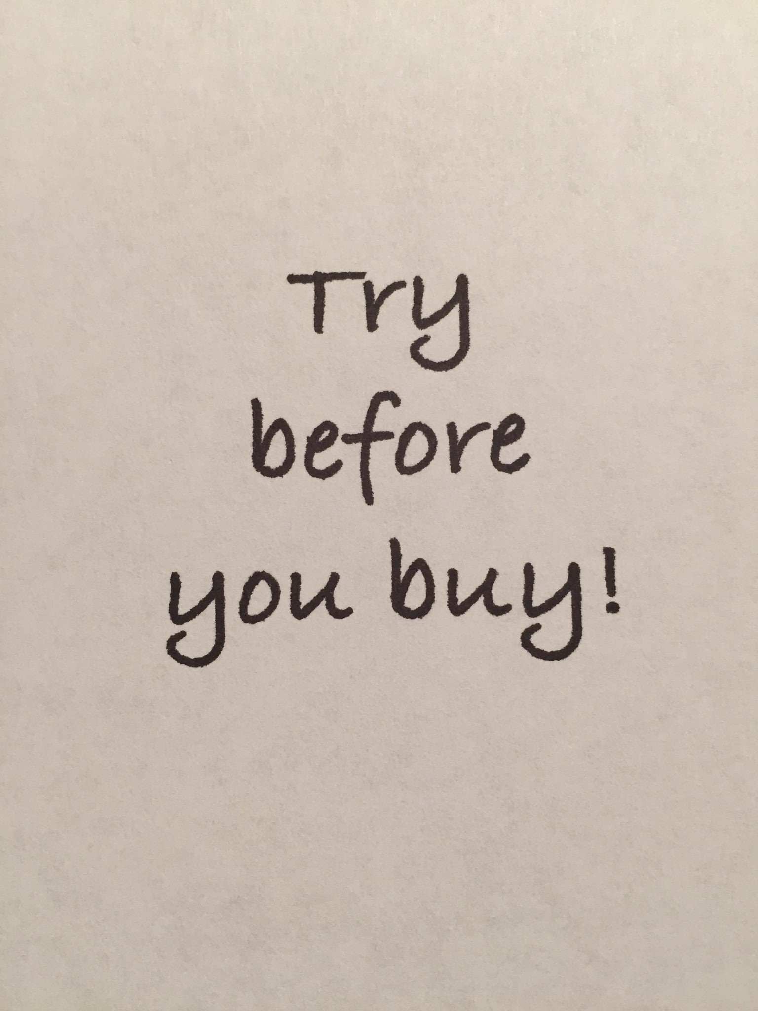 Try before you buy! - Jennifer-Anne