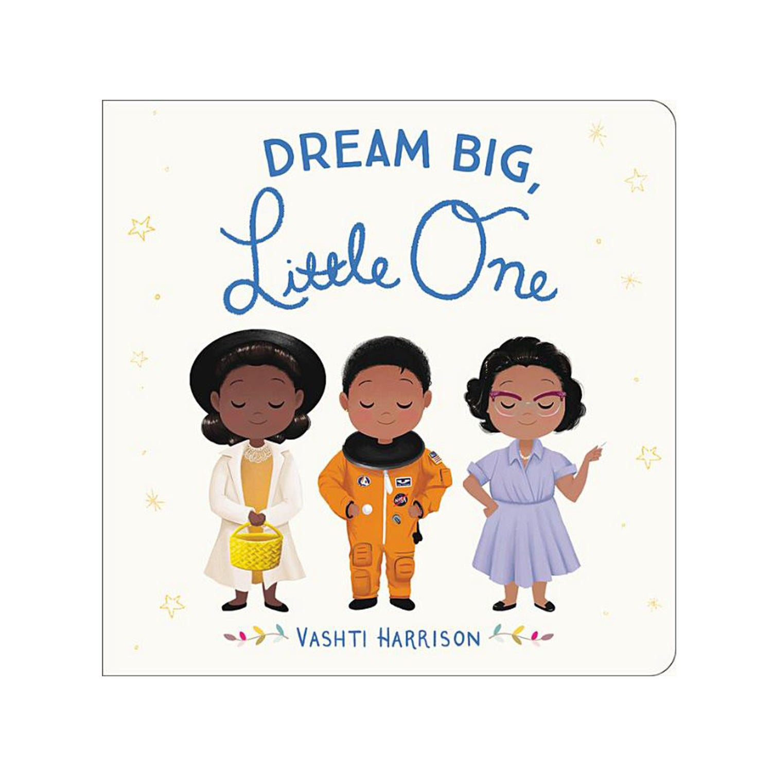Dream Big, Little One by Vashti Harrison