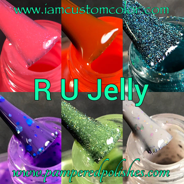 R U Jelly Collab w/PamperedPolishes