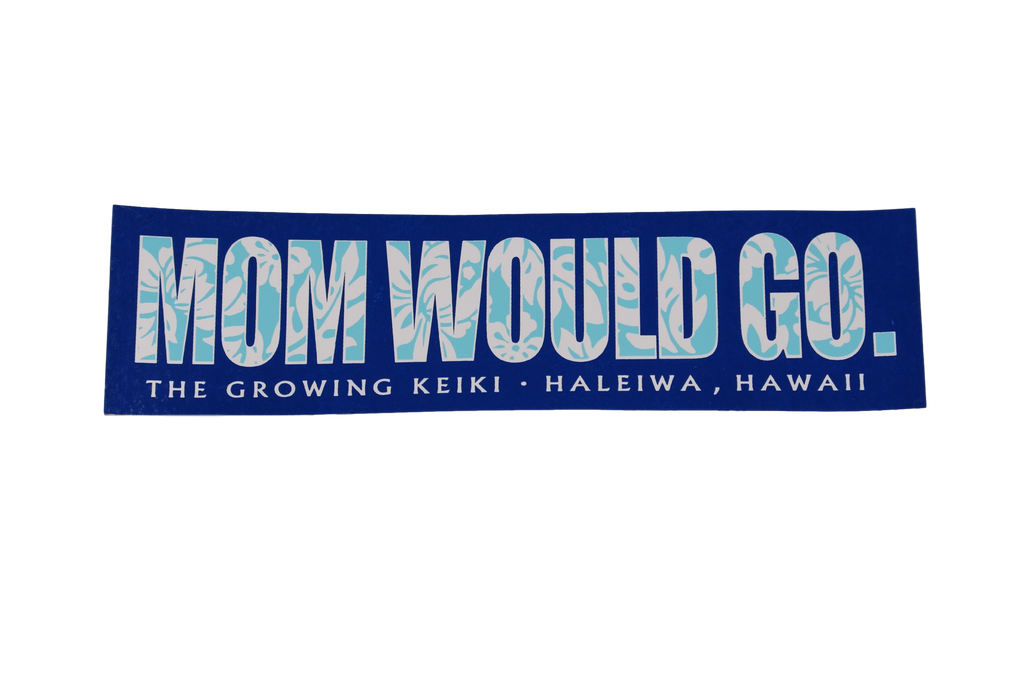 Mom Would Go Sticker
