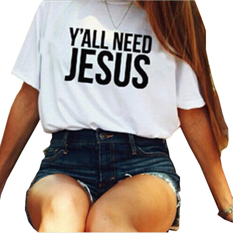 T Shirt  Letter Printed Y'all Need Jesus