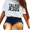 T Shirt  Letter Printed Y'all Need Jesus - Wrapped Direct