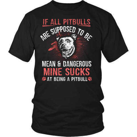 'Mine Sucks At Being A Pitbull' Custom-Printed Shirt