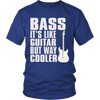 Bass Guitar Is Way Cooler Shirt