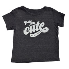 you're filthy cute and baby you know it - black tee - vol.1 collection - tiny remix