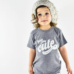you're filthy cute and baby you know it - grey tee - vol.1 collection - tiny remix